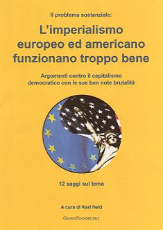 L'imperialismo europeo ed americano funzionano troppo bene